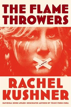 The Flamethrowers by Rachel Kushner | 17 Books We Loved In 2013 book 2013, 17 book, the flamethrowers, read list
