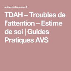 TDAH – Troubles de l'attention – Estime de soi   Guides Pratiques AVS