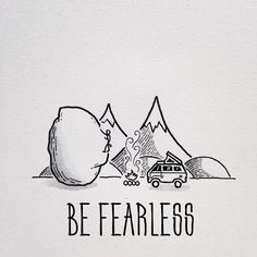BE FEARLESS.  Sketch by David Powell