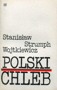 """""""Polski chleb"""" Stanisław Strumph Wojtkiewicz Cover by Piotr Kultys Published by Wydawnictwo Iskry 1977"""