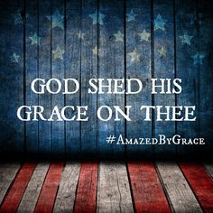 God Shed His Grace On Thee......saying