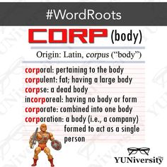 """Here's a word root that incorporates (see what we did there?) many common words: CORP (from Latin """"corpus"""" which means """"body""""). #vocabulary #wordroot #corp #english #sat #testprep"""