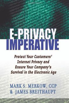 The E-Privacy Imperative : Protect Your Customers' Internet Privacy
