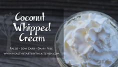 Dairy Free Coconut Milk Whipped Cream - So Freakin' Good!! and Good for YOU!