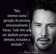 """In Brazil we say """" mimimi"""" Keanu Reeves, Quiet People, Believe, The Words, Sentences, Favorite Quotes, Quotations, Mindfulness, Wisdom"""