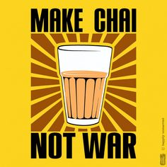 Make Chai not War T-Shirt (zoomed) Room Posters, Poster Wall, Funny Dp, Chai Quotes, Indian Illustration, Quirky Kitchen, Funny Attitude Quotes, Truck Art, Art Painting Gallery