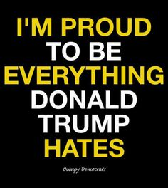 Everything he hates