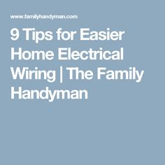 9 Tips for Easier Home Electrical Wiring | The Family Handyman