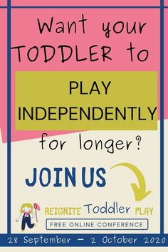 Reignite Toddler Play Free Virtual Conference will take place Sept. 28 -  Oct. 2. It's is absolutely Free to watch. Learn how to best play with your toddler, how to promote and set up independent play, and finally get a minute to yourself. Learn how to support your child's development through independent play.