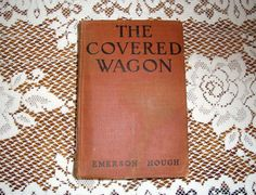 The Covered Wagon 1922 Book By Emerson Hough