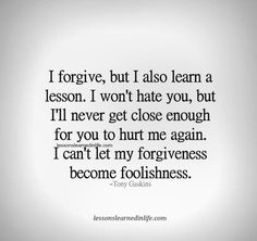 I have forgiven - maybe you should do the same