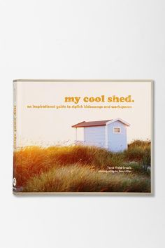 My Cool Shed By Jane Field-Lewis & Tina Hillier #urbanoutfitters