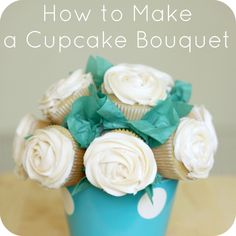 CUPCAKE BOUQUET TUTORIAL. Love all the different floral centerpiece designs you can make with cupcakes!  Fun idea for a dessert table for decorations! We are going to try adding card stock leaves....