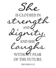 i want this bible quote as a tattoo but just the words strength, dignity, and laughs Great Quotes, Quotes To Live By, Me Quotes, Faith Quotes, Quotes Girls, Famous Quotes, Short Quotes, Jesus Quotes, Amazing Quotes