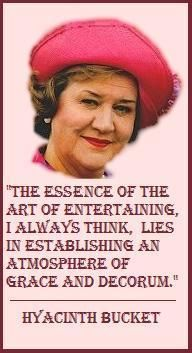 "Hyacinth Bucket;  'That's pronounced ""Bouquet."" :) ""Keeping Up Pretenses"" British Comedy on PBS"