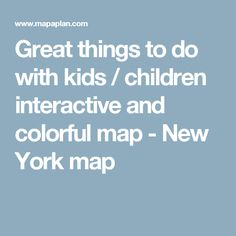 Great things to do with kids / children interactive and colorful map - New York map