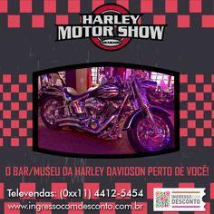 Harley Motor Show: Único empreendimento temático da América do Sul a homenagear a lendária marca de motocicletas, o Bar / Museu Harley Motor Show é voltado não só para os amantes das motocicletas, mas para todo o público turista. São mais de 1.000 m² e uma cenografia que remete aos cassinos de Las Vegas, onde encontram-se cerca de 30 motos raras. Gostou? Então vem curtir! Compre agora: www.ingressocomdesconto.com.br Televendas: (0xx11) 4412-5454