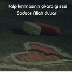 Kalp kırılmasının çıkardığı sesi sadece Allah duyar. #sözler #anlamlısözler…
