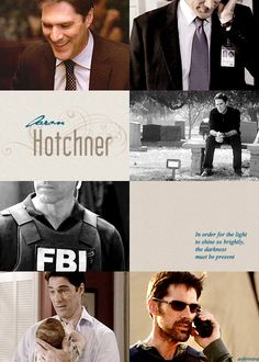 """Aaron Hotchner """"In order for the light to shine so brightly, the darkness must be present."""" -Francis Bacon"""