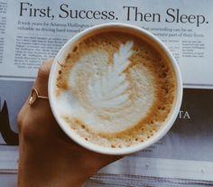 First, success. Then sleep. But first coffee. Coffee Art, My Coffee, Coffee Drinks, Coffee Cups, Coffee Blog, Coffee Drawing, Coffee Menu, Coffee Poster, Coffee Creamer