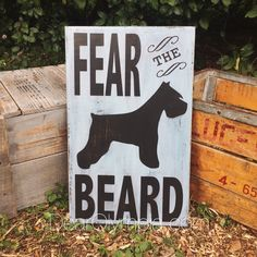 Fear the Beard Schnauzer Sign from Dear Olympia / miniature schnauzer, standard schnauzer and giant schnauzer dog poster/sign hand painted in CeCe Caldwells Paints. Painted in Beckley Coal and Seattle Mist. Handmade schnauzer decor. Schnauzer art. Schnauzer sign. Dog art. Dog Sign.LIfe is better with a schnauzer breed. #schnauzer #cececaldwellspaints #dearolympia