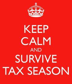 KEEP CALM AND SURVIVE TAX SEASON