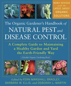 Must Buy:  Organic Gardener's Handbook of Natural Pest and Disease Control: A Complete Guide to Maintaining a Healthy Garden and Yard the Earth-Friendly Way