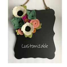 Felt Flower Chalkboard Sign Customizable Chalkboard Sign
