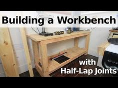 Building a Workbench w/ Half Laps and 2 x 12s - YouTube