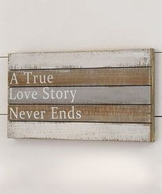 Look what I found on #zulily! 'A True Love Story Never Ends' Plank Sign #zulilyfinds