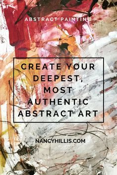 How To Create Your Most Authentic Abstract Art | abstract painting | painting tutorial