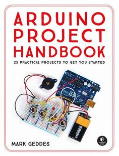 Arduino Project Handbook is a beginner-friendly collection of electronics projects using the low-cost Arduino board. With just a handful of components, an Ardui Electronics Projects, Diy Electronics, Best Arduino Projects, Iot Projects, Robotics Projects, Electrical Projects, Electronics Accessories, Arduino Books, Learn Robotics