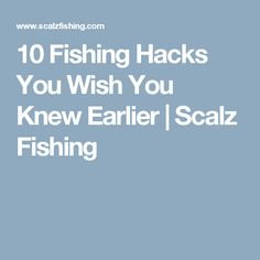 10 Fishing Hacks You Wish You Knew Earlier | Scalz Fishing
