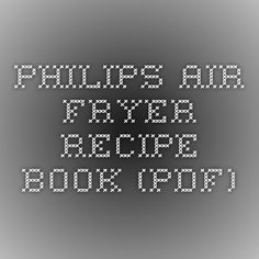 Philips Air Fryer Recipe Book (PDF)                                                                                                                                                                                 More