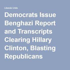 Democrats Issue Benghazi Report and Transcripts Clearing Hillary Clinton, Blasting Republicans