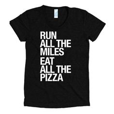 Run All The Miles... & Pizza - Women's