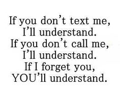 If I forget you, YOU'LL understand.