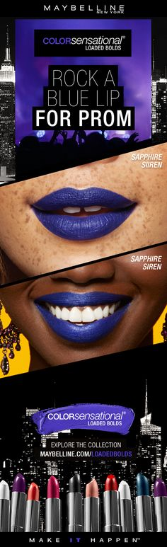 Who said your makeup looks can't be bold at prom? Why not rock a blue lipstick with your prom dress?  The Maybelline Loaded Bolds Lipstick in 'Sapphire Siren' is the perfect blue lipstick for all skintones.  Go and be bold for prom, babelline!