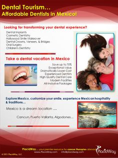 Transform your dental experience! Take a #Dental_Vacation in #Mexico, Explore, customize your smile, experience Mexican hospitality and tradition.Visit us and Ask for a FREE Quote, now! Email us! info@placidway.com