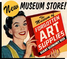 The Museum of Forgotten Art Supplies... fun look via a well-curated blog at some art supplies less timely than others.