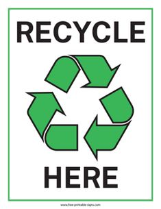 Printable Recycle Here Sign – Free Printable Signs Recycle Symbol, Earth Day Activities, Typography, Lettering, Recycling Bins, Warning Signs, 4th Birthday, Ark, Free Printables