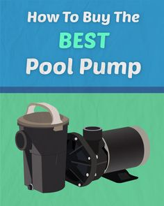 How to Buy the Best #Pool Pump. Maybe you're pump died suddenly, or you never had a pool pump in the first place. Either way, this post will walk you through everything you need to know about buying the best pool pump for your swimming pool.