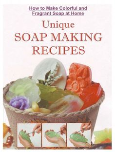How to Make Soap - DIY Melt and Pour Soapmaking Recipes with Step by Step Instructions - Free eBook