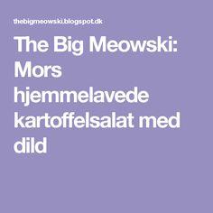The Big Meowski: Mors hjemmelavede kartoffelsalat med dild