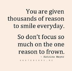 Need to remember this for my weekday afternoons. There are so many reasons to smile.