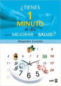 Lorente, Alejandro. ¿Tienes un minuto al día para mejorar tu salud? Madrid : EDAF, cop. 2011 Google Images, Map, Madrid, Products, Phobias, Health, Location Map, Maps, Gadget