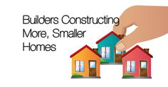 Builders Constructing More, Smaller Homes