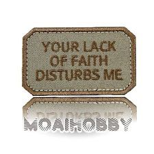 WALRUS DESIGN Morale Velcro Patch YOUR LACK OF FAITH DISTURBS ME - DESERT