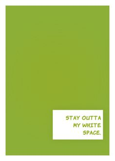 Stay Outta My White Space