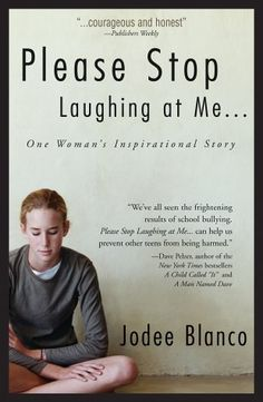 Please Stop Laughing at Me (Memoir). A book about bullying before it was a hot topic.